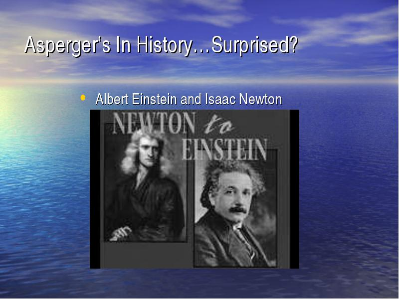 did einstein and newton have autism essay Albert einstein and isaac newton may have suffered from a type of autism, according to experts.
